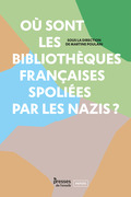Où sont les bibliothèques françaises spoliées par les nazis ?