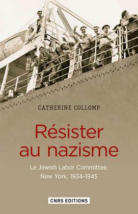 Résister au nazisme. The Jewish Labor Committee (1939-1945)