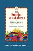 The Hopeful Neighborhood Field Guide