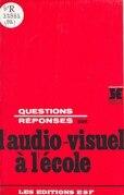 Questions-réponses sur l'audiovisuel à l'école