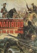 Waterloo : la fin d'un monde