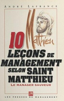 10 leçons de management selon saint Matthieu: le manager sauveur