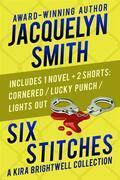 Six Stitches: A Kira Brightwell Collection