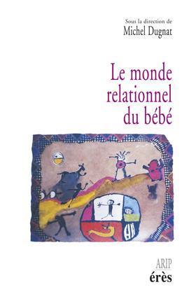 Le monde relationnel du bébé