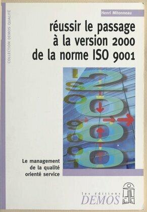 Réussir le passage à la version 2000 de la norme ISO 9001