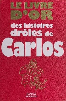 Le livre d'or des histoires drôles de Carlos