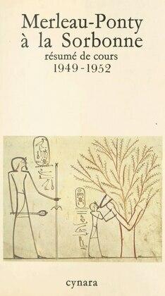 Merleau-Ponty à la Sorbonne : résumé de cours, 1949-1952