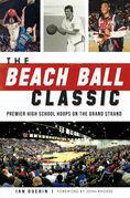 The Beach Ball Classic: Premier High School Hoops on the Grand Strand