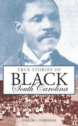True Stories of Black South Carolina