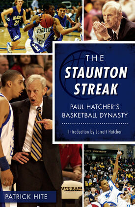The Staunton Streak: Paul Hatcher's Basketball Dynasty