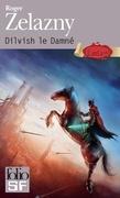 Dilvish le Damné - L'Intégrale