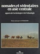 Nomades et sédentaires en Asie centrale : apports de l'archéologie et de l'ethnologie