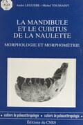 La mandibule et le cubitus de La Naulette : morphologie et morphométrie