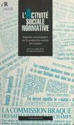 L'activité sociale normative : esquisses sociologiques sur la production sociale des normes