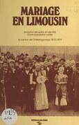 Mariage en Limousin : évolution séculaire et identité d'une population rurale, le canton de Chateauponsac (1870-1979)