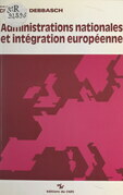 Administrations nationales et intégration européenne