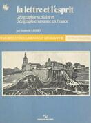 La lettre et l'esprit : géographie scolaire et géographie savante en France