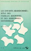 Les enfants abandonnés : rôle des familles adoptives et des assistantes maternelles