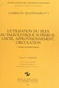 L'utilisation du silex au paléolithique supérieur, choix approvisionnement, circulation : l'exemple du bassin de Brive