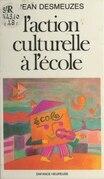 L'action culturelle à l'école