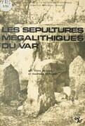 Les sépultures mégalithiques du Var