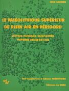 Le Paléolithique supérieur de plein air en Périgord : industrie et structure d'habitat