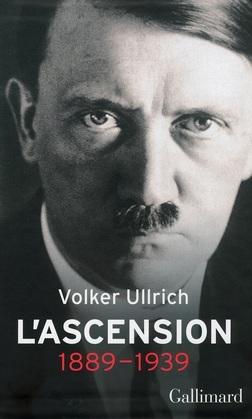 Adolf Hitler, une biographie. L'ascension, 1889-1939