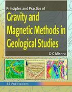 Principles and Practice of Gravity and Magnetic Methods in Geological Studies