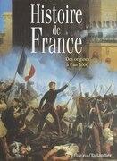 Histoire de France : des origines à l'an 2000