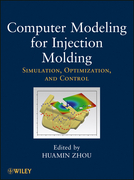 Computer Modeling for Injection Molding: Simulation, Optimization, and Control