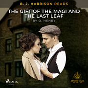 B. J. Harrison Reads The Gift of the Magi and The Last Leaf