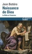 Naissance de Dieu. La Bible et l'historien