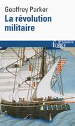 La révolution militaire. La guerre et l'essor de l'Occident, 1500-1800