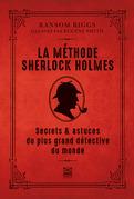 La méthode Sherlock Holmes, techniques et secrets du plus grand détective du monde