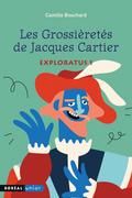 Les Grossièretés de Jacques Cartier