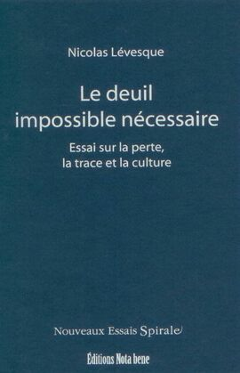 Le deuil impossible nécessaire