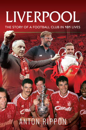 Liverpool: The Story of a Football Club in 101 Lives