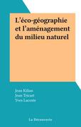 L'éco-géographie et l'aménagement du milieu naturel