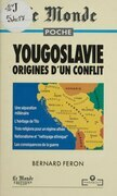 Yougoslavie, origines d'un conflit