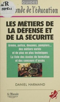 Les métiers de la défense et de la sécurité