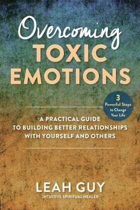 Overcoming Toxic Emotions