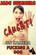 Caught! On Camera Fucking a Dog: Caught! Series #5