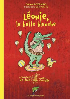 Léonie, la balle blanche - Les aventures de Léonie la petite crocodile