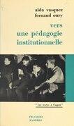 Vers une pédagogie institutionnelle