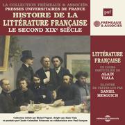 Histoire de la littérature française (Volume 6) - Le second XIXe siècle