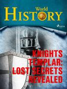 Knights Templar: Lost Secrets Revealed