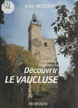 Découvrir le Vaucluse