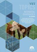 Vet Topics. Neonatal Diarrhoea in Calves