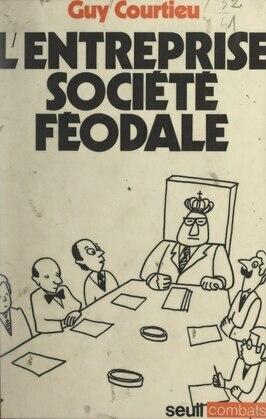 L'entreprise, société féodale