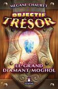 Objectif trésor - Le grand diamant Moghol